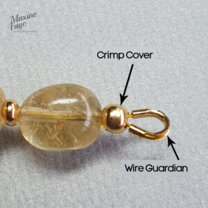 Crimp covers and wire guardians provide a professional finish to my designs.